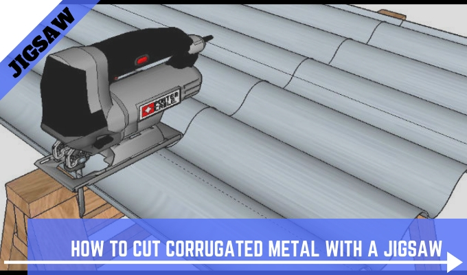 How To Cut Corrugated Metal With A Jigsaw