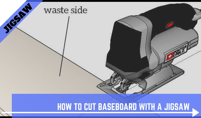 How To Cut Baseboard With A Jigsaw