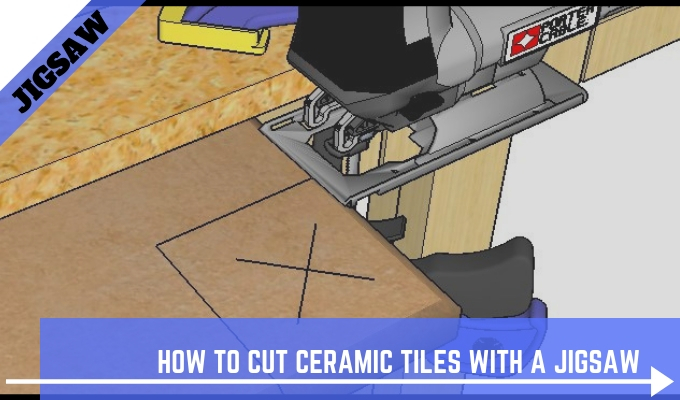 How To Cut Ceramic Tiles With A Jigsaw
