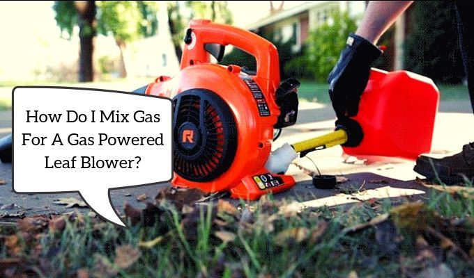 How To Mix Gas For A Leaf Blower